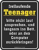 Original RAHMENLOS Blechschild: freilaufende Teenager, bitte nicht laut ansprechen, und langsam ins Bett oder an den Computer zurückbringen