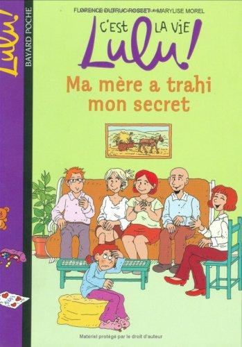 cest-la-vie-lulu-tome-12-ma-mere-a-trahi-mon-secret