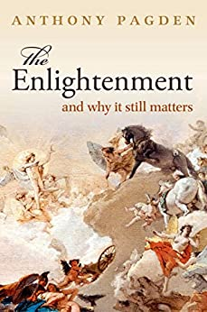 The Enlightenment: And Why it Still Matters par [Pagden, Anthony]