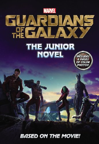 Marvel's Guardians of the Galaxy: The Junior Novel (Marvel Guardians of the Galaxy)
