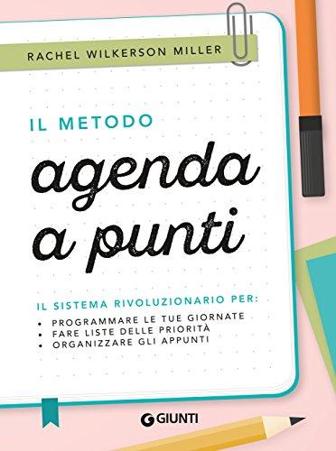 Il metodo agenda a punti: Il sistema rivoluzionario per ...