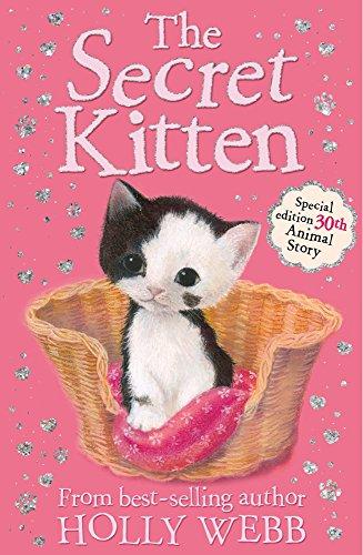 The Secret Kitten: Holly Webb Animal Stories