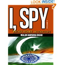 I, Spy Vol 4: Whither Kashmir and other essays