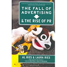 The Fall of Advertising and the Rise of PR by Al Ries (2002-08-20)