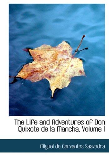 1: The Life and Adventures of Don Quixote de la Mancha, Volume I