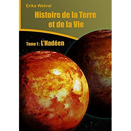 Histoire de la Terre et de la vie: L'Hadéen