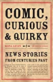 Comic, Curious and Quirky: News Stories from Centuries Past