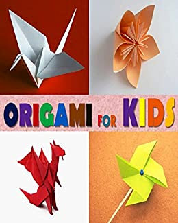 Origami For Kids An Book Beginners Teens And Adults By E