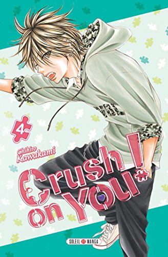 Crush on You ! Edition simple Tome 4