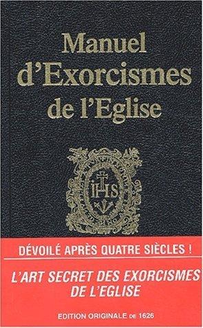 Manuel d'exorcismes de l'Eglise de Eynatten. Maximilien d' (2003) Relié