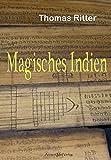 Image de Magisches Indien: Mächtige Götter, Geheimnisvolle Palmblattbibliotheken, Verlorene Schä