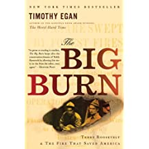 The Big Burn: Teddy Roosevelt and the Fire that Saved America (English Edition)