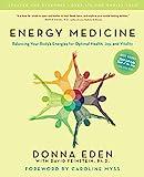 Energy Medicine: Balancing Your Body's Energies for Optimal Health, Joy, andVitalityUpdated and E