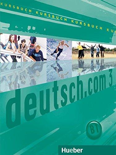 Deutsch.com. Kursbuch. Per le Scuole superiori: 3 di Aa.Vv.