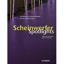Scheinwerfer - Aktuelle Lichtkunst in Deutschland im 21. Jahrhundert