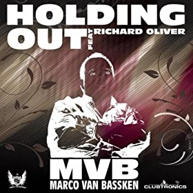 Marco van Bassken feat. Richard Oliver-Holding Out