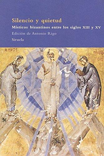 Silencio y quietud: Místicos bizantinos entre los siglos XIII y XV (El Árbol del Paraíso)