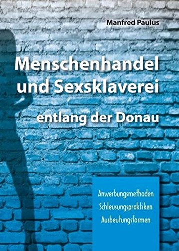 Menschenhandel und Sexsklaverei entlang der Donau