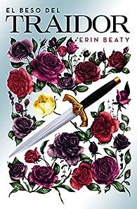 El beso del traidor par Erin Beaty