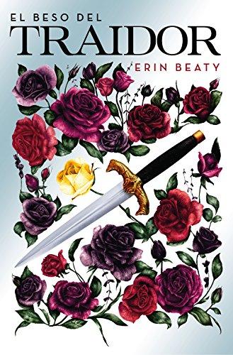 El beso del traidor por Erin Beaty