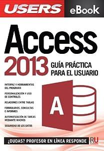 mas usuarios: Microsoft Access 2013 - Guía práctica para el usuario: Gestione información de l...