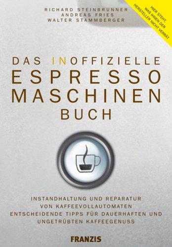 Preisvergleich Produktbild Das inoffizielle Espressomaschinen-Buch