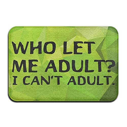 Who Let Me Adult I Can't Adult Funny Sayings Door Mats Outdoor Mats -