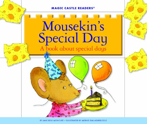 Mousekin's Special Day: A Book about Special Days (Magic Castle Readers: Social Science)