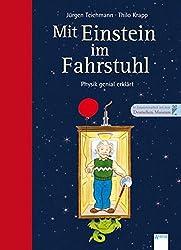 Mit Einstein im Fahrstuhl: Physik genial erklärt: