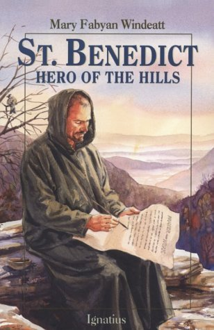 St. Benedict: Hero of the Hills (Vision Books) by Mary Fabyan Windeatt (2001-01-01)