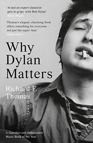 Why Dylan Matters por Richard F Thomas