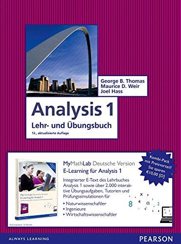 Analysis 1: Mathematik für Natur- und Wirtschaftswissenschaftler und Ingenieure inkl. E-Learning MyMathLab Deutsche Version und E-Text (Pearson Studium - Mathematik) (S Pearson Für Etext)