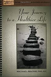 Your Journey to a Healthier Life (Paths of Wellness Guided Journals)