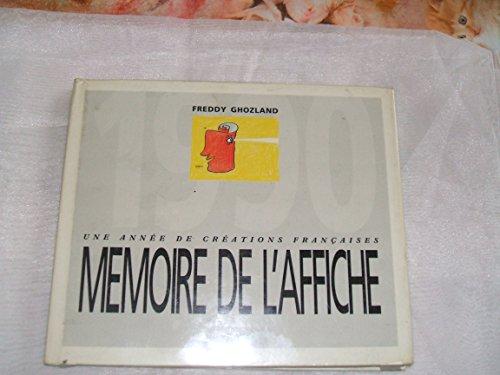 MMOIRE DE L'AFFICHE.UNE ANNEE DE CREATION FRANCAISE