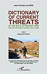 Dictionary of curent threats: Of the ways to prevent them and of the ways to deal with them - Part 2: English/French (French Edition)