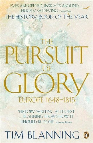 By Tim Blanning - The Pursuit of Glory: Europe 1648-1815