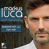 Dich für immer (Mixmaster JJ Fox Mix)