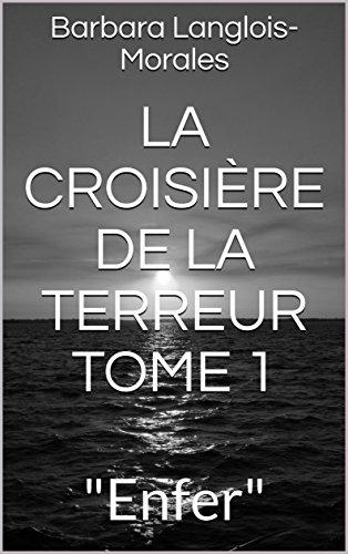 """La croisière  de la terreur Tome 1: """"Enfer"""" (La croisière  de la terreur Saga) (French Edition)"""