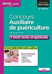 Concours Auxiliaire de puériculture - Entrée en IFAP - 1 000 tests d'aptitude - Entraînement - Concours 2016