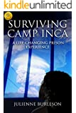 Surviving Camp Inca: A Life Changing Prison Experience