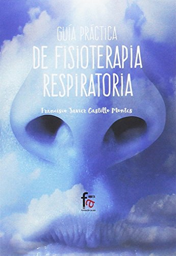 GUIA PRACTICA DE FISIOTERAPIA RESPIRATORIA (DEPORTE)