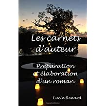 Carnet d'Auteur: Préparation et élaboration d'un roman