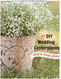 11 DIY Wedding Centerpieces That'll Drop Jaws