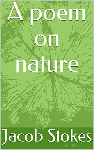 A Poem On Nature Ebook Jacob Stokes Amazonin Kindle Store