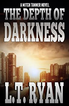 The Depth of Darkness (Mitch Tanner Book 1) (English Edition) par [Ryan, L.T.]