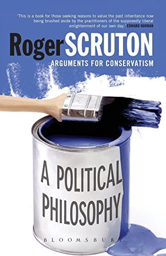 A Political Philosophy: Arguments for Conservatism por Roger Scruton