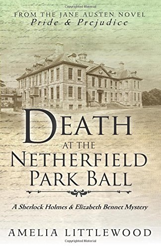 Free Read Free Download Pdf Death At The Netherfield Park Ball