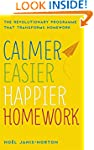 Calmer, Easier, Happier Homework: The...