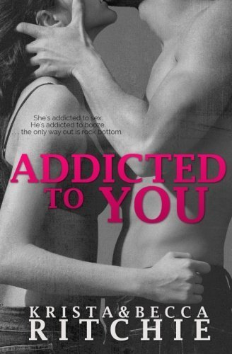 Addicted to You: Volume 1 by Krista Ritchie (2013-06-29)