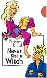 Never Kiss a Witch! aus der Reihe Freche Mädchen - freches Englisch!